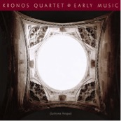 Kronos Quartet - Early Music