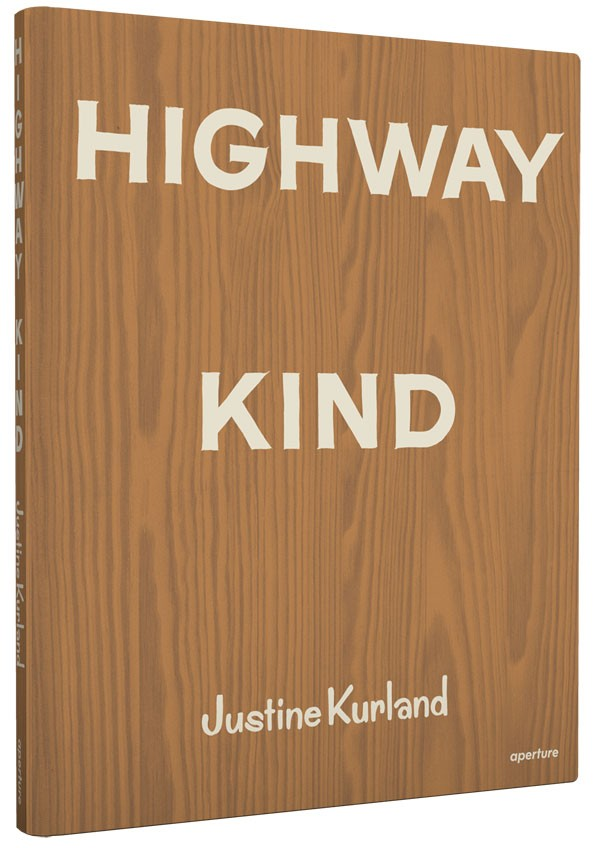 Justine Kurland - Highway Kind