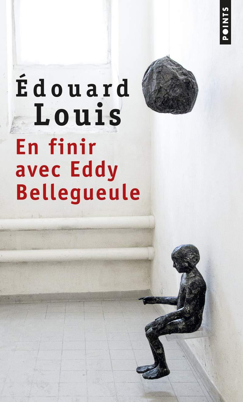 Edouard Louis - En finir avec Eddy Bellegueulle