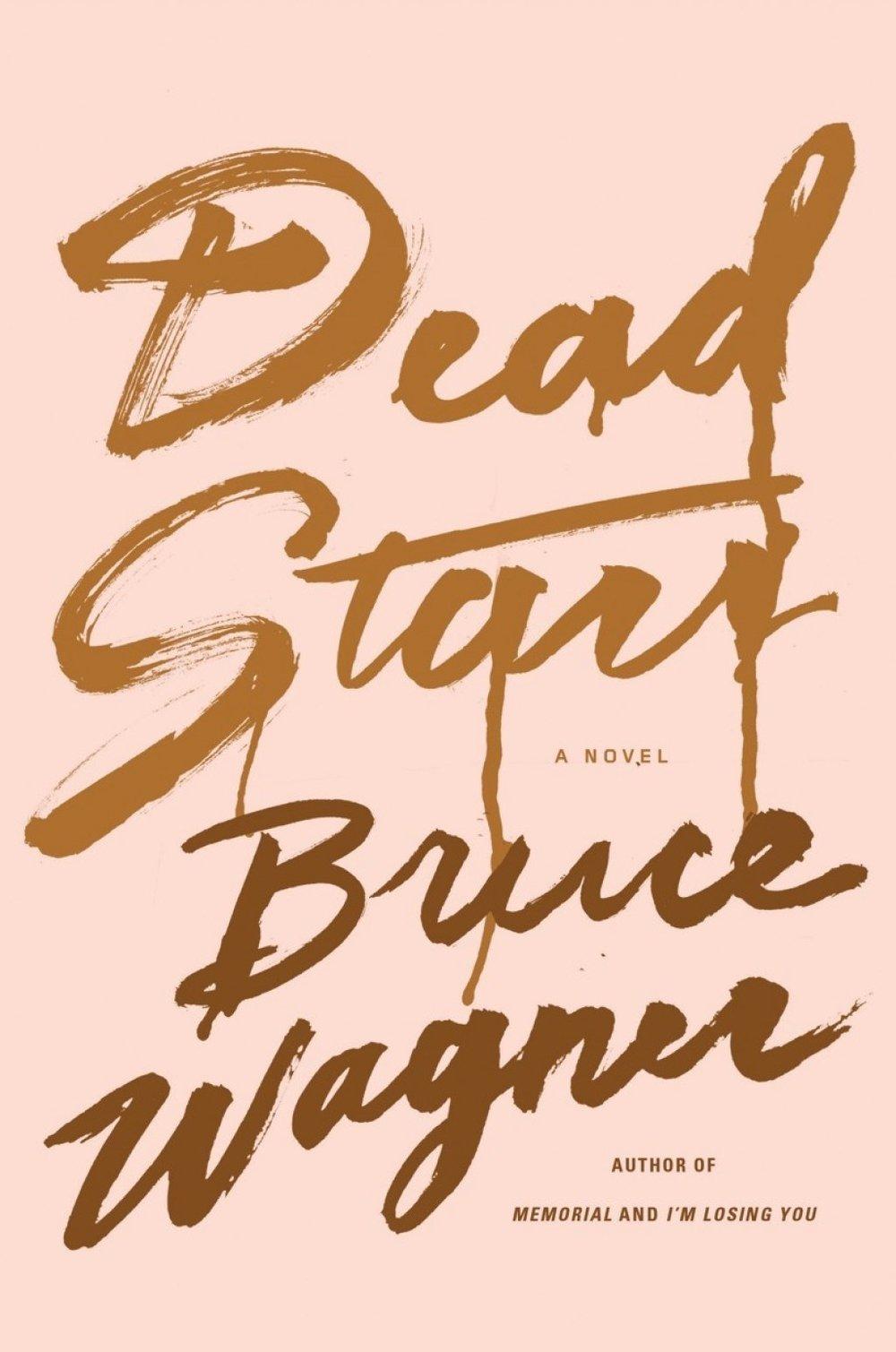 Bruce Wagner - Dead Stars