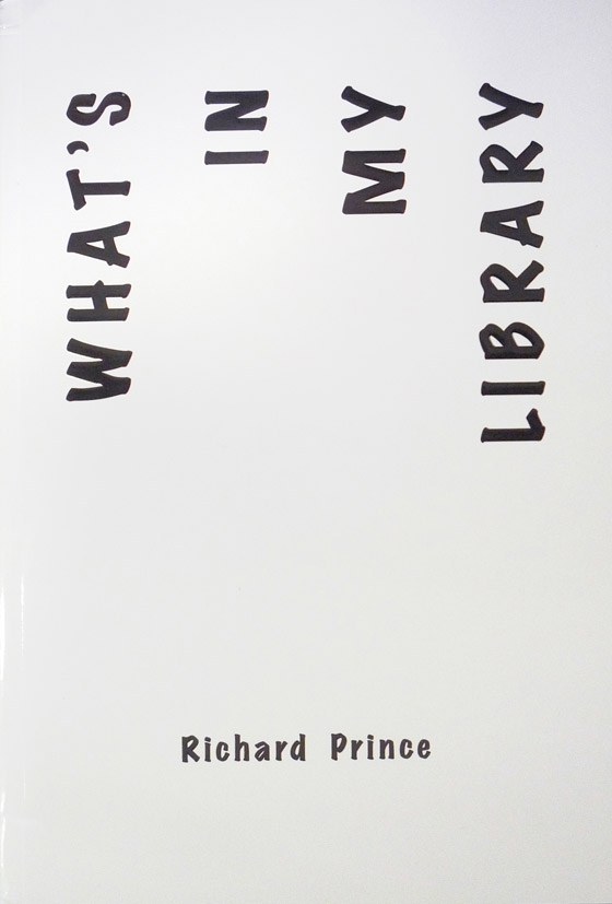 Richard Prince - What's in My Library