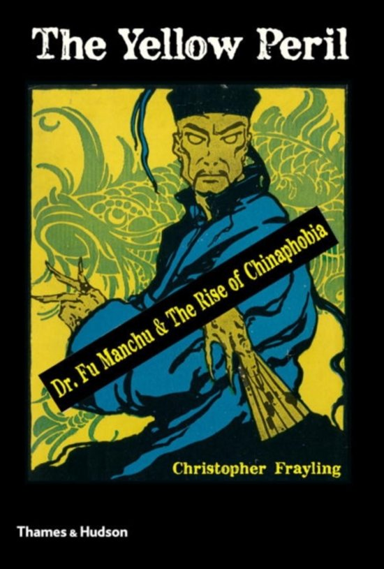 Christopher Frayling - The Yellow Peril