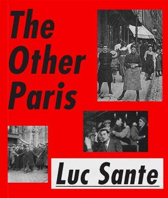 Luc Sante - The Other Paris