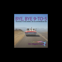 About Bye, Bye 9-5 Podcast, Episode 10   Join Kim Wiggins as she helps women escape the 9-to-5 for a life of their dreams - EscapePreneurs(TM). Let's start the movement for women to get back to their families and their lives.