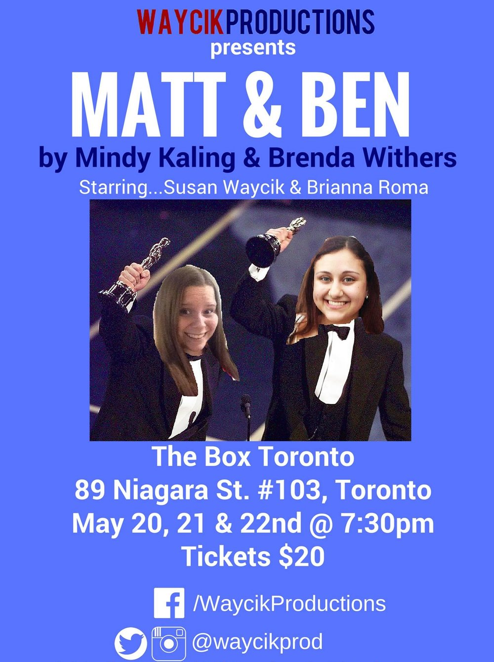Matt & Ben - May 20, 21 & 22, 2016 at the Box TorontoWaycik Productions' inaugural production, Matt & Ben a comedic play by Mindy Kaling and Brenda Withers. Matt & Ben depicts its Hollywood golden boys – before J-Lo, before Gwyneth, before Project Greenlight, before Oscar […] before anyone actually gave a damn. When the screenplay for Good Will Hunting drops mysteriously from the heavens, the boys realize they're being tested by a Higher Power.