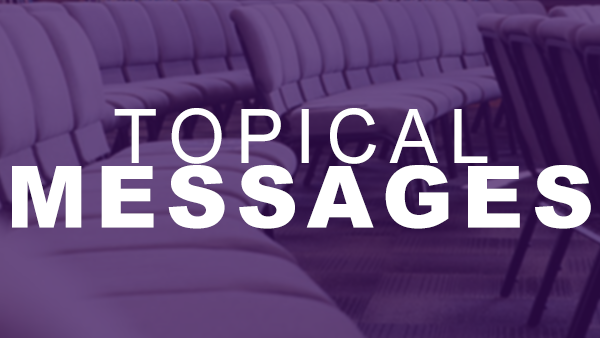 Topical Messages  February 11 - May 13