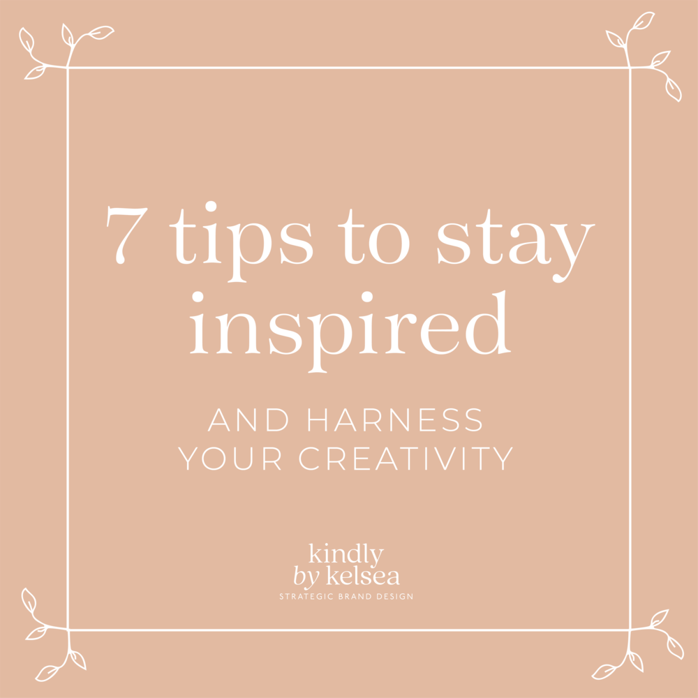 Tips to Stay Inspired and Harness Creativity by Kindly by Kelsea