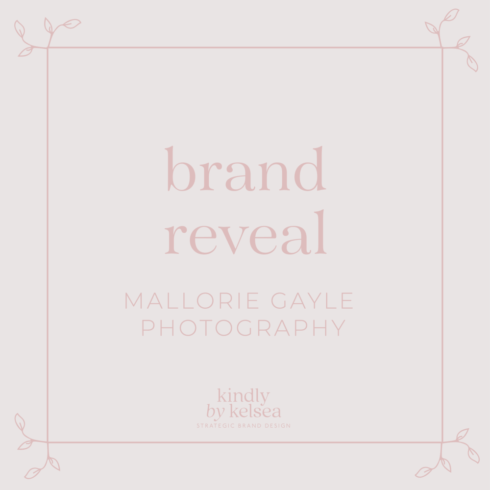 Brand Reveal Mallorie Gayle Photography by Kindly by Kelsea