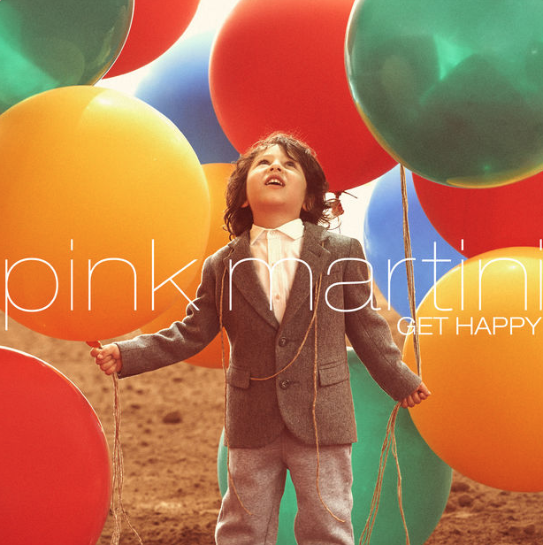 PINK MARTINI    Get Happy!