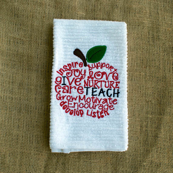 I Teach Towel - Take all the things that teachers do and write them out. Created to celebrate teachers and all they care about.  Created by ShesSewVain
