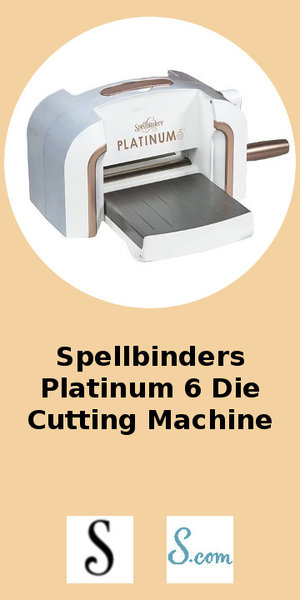 Spellbinders Platinum 6 Die Cutting Machine