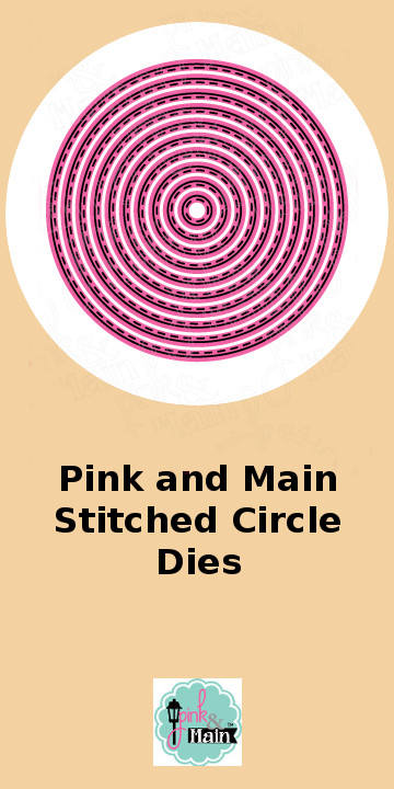 Pink and Main Stitched Circle Dies.jpg