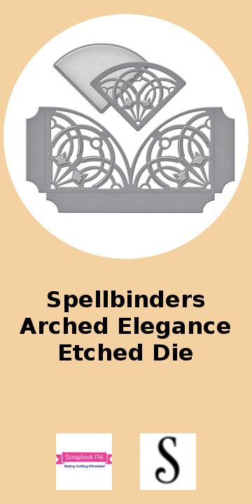 Spellbinders Arched Elegance.jpg