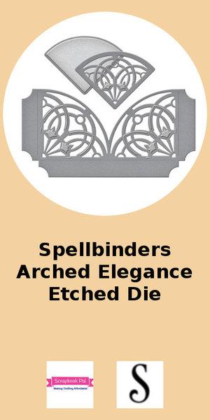 Spellbinders Arched Elegance Etched Die