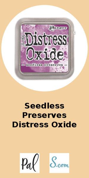 Seedless Preserves Distress Oxide