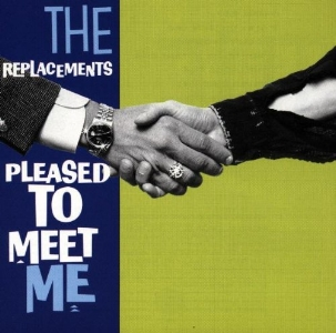 Pleased to Meet Me, The Replacements