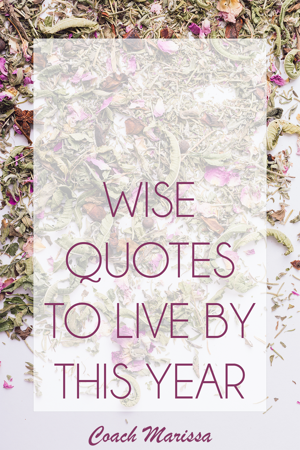 words of wisdom - inspiring quotes to live by this year