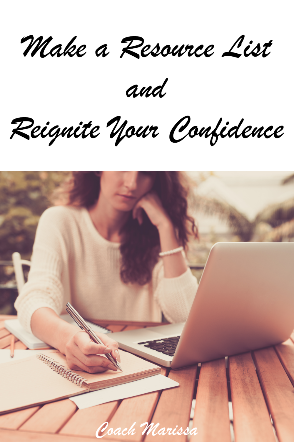 Life and career coach marissa jacobs provides this helpful tool - make a resource list to reignite your confidence in launching your business or any new pursuit!