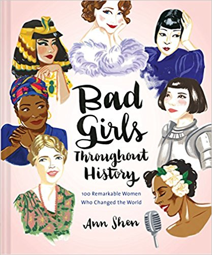 - Bad Girls Throughout History: 100 Remarkable Women Who Changed the World    I can not resist this title!
