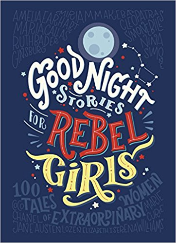 - Good Night Stories for Rebel Girls Short biographies of 100 remarkable women and their extraordinary lives.