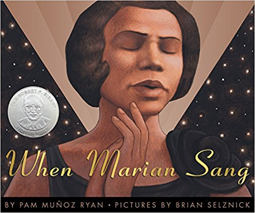 - When Marian Sang: The True Recital of Marian Anderson by Pam Munoz RyanA beatuiful voice and a lot of courage. She performed at Lincoln Memorial on Easter Sunday in 1939 in front of  75,000 people.