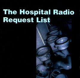 The Hospital Radio Request List Vol. 1 (2000)