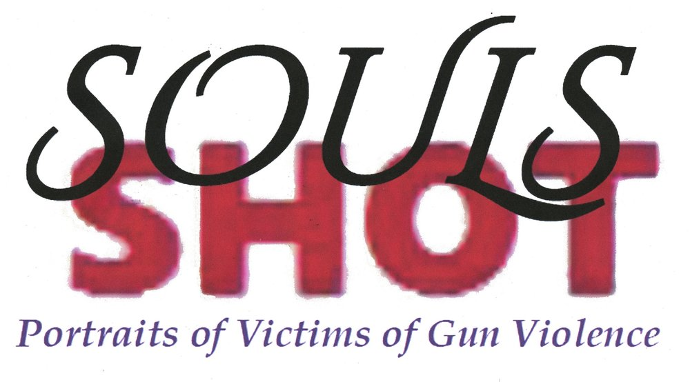 Souls Shot: Portraits of Victims of Gun Violence