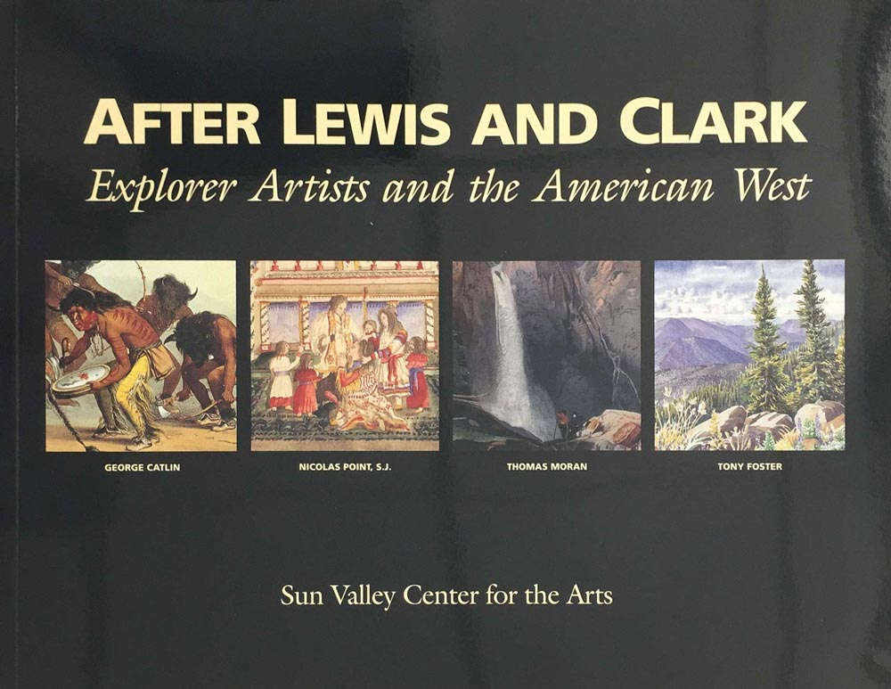 After Lewis and Clark: Explorer Artists and the American West , 2000