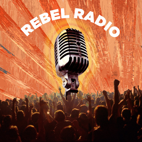 Rebel Radio Podcast