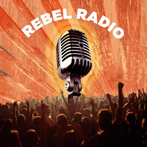 Rebel Radio Podcast
