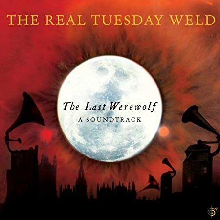 "Album cover ""The Last Werewold"" by The Real Tuesday Weld"