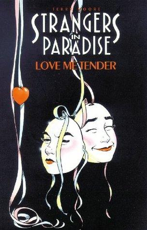 Strangers in Paradise, Love Me Tender.jpg