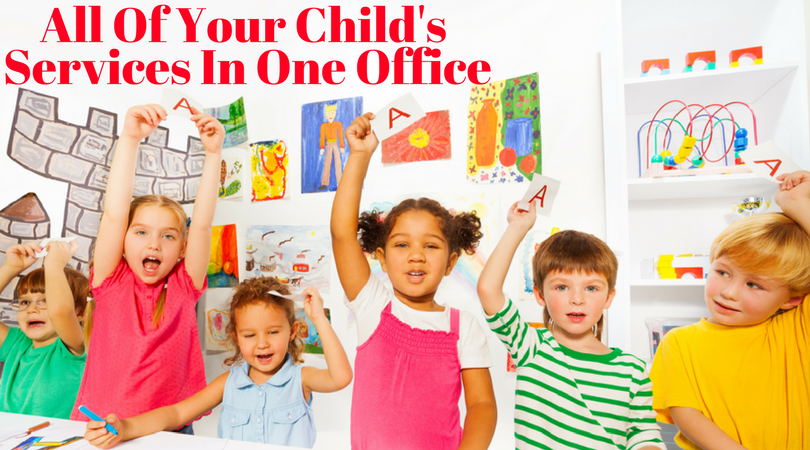 All Of Your Child's Services In One Office.png