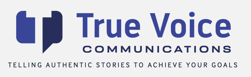 True Voice Communications - True Voice Communications helps organizations and individuals showcase their best selves through strategic and authentic storytelling.