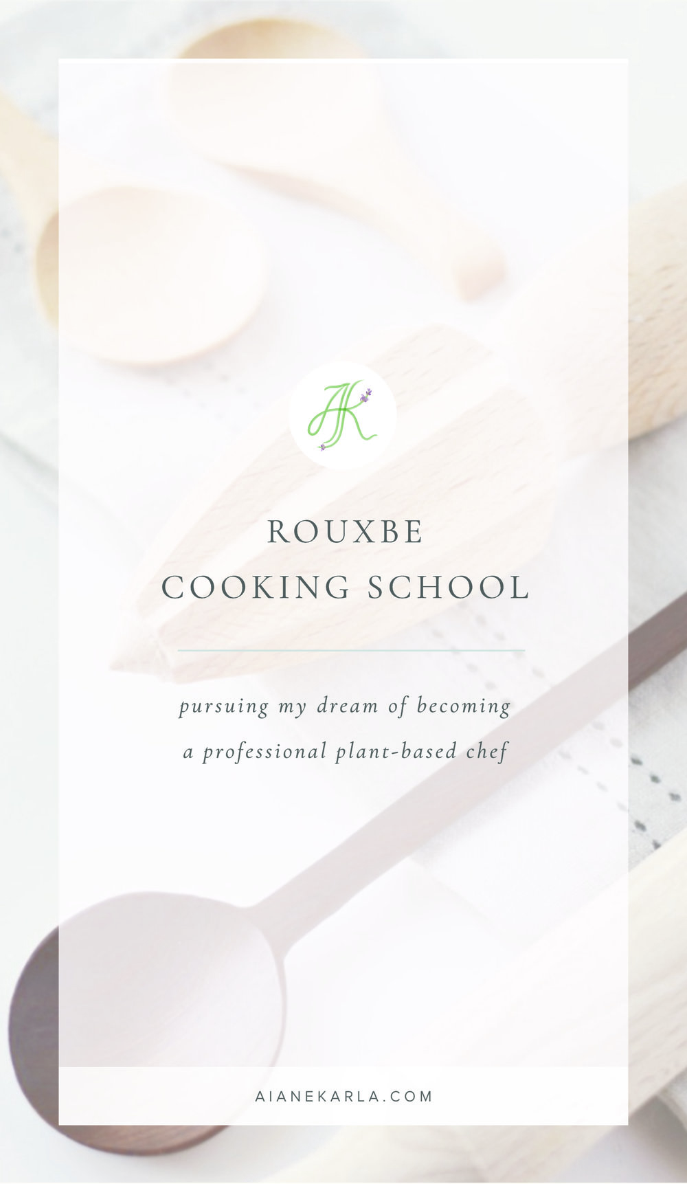 Rouxbe Cooking School | Aiane Karla | www.aianekarla.com