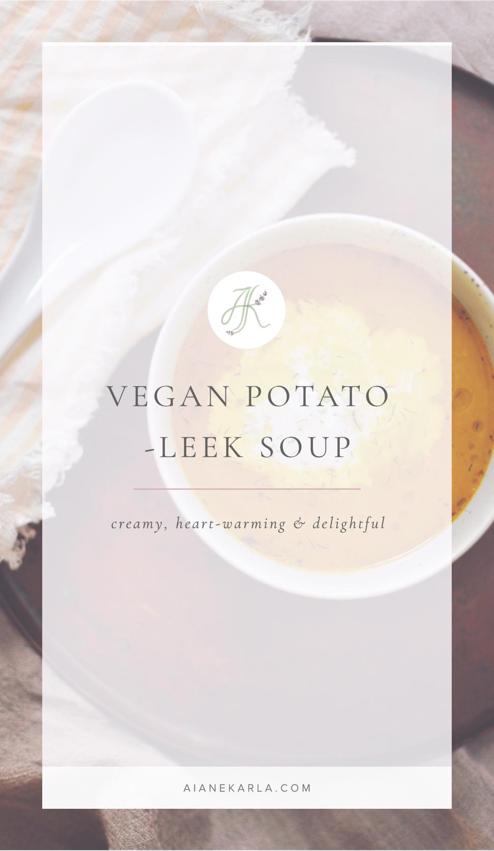 Vegan Potato Leek Soup | Aiane Karla | www.AianeKarla.com