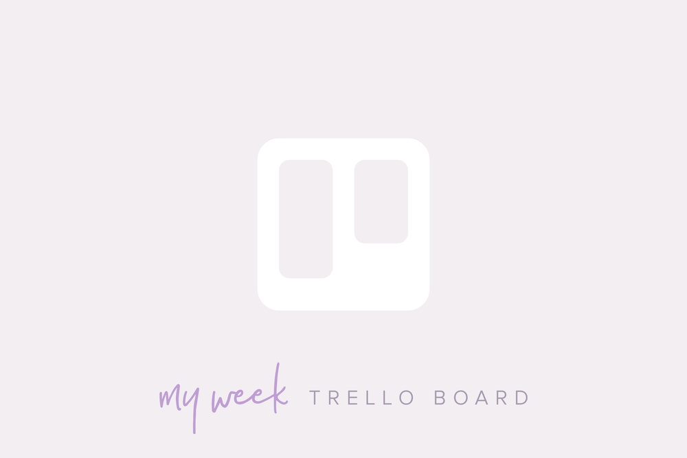 My Week Trello Board | Freebie | Aiane Karla | Productivity