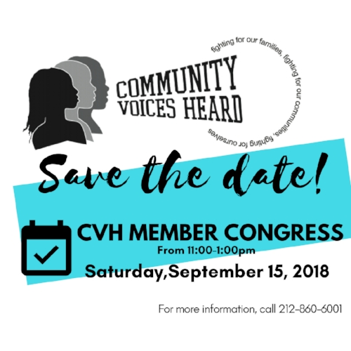 Don't miss it! - Don't miss it! Members from all our chapters will gather for our Community Voices Heard Member Congress. Save the date! September 15, 2018 from 11-1pm. Location: Dream Charter School, 1991 2nd Ave. in East Harlem.Click here to confirm your attendance.