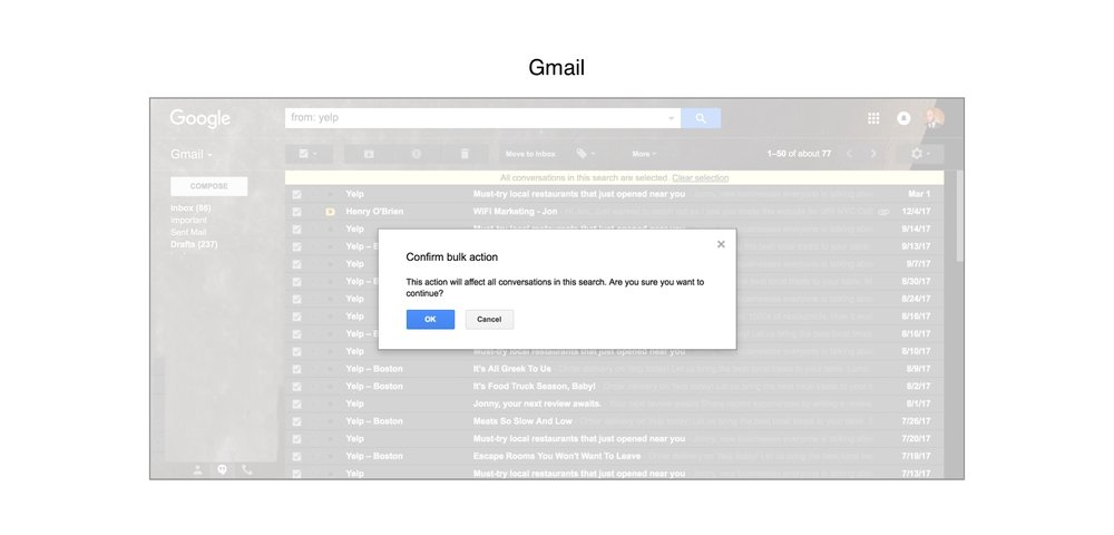 Gmail requires users to confirm before taking the irreversible action of bulk deleting emails.
