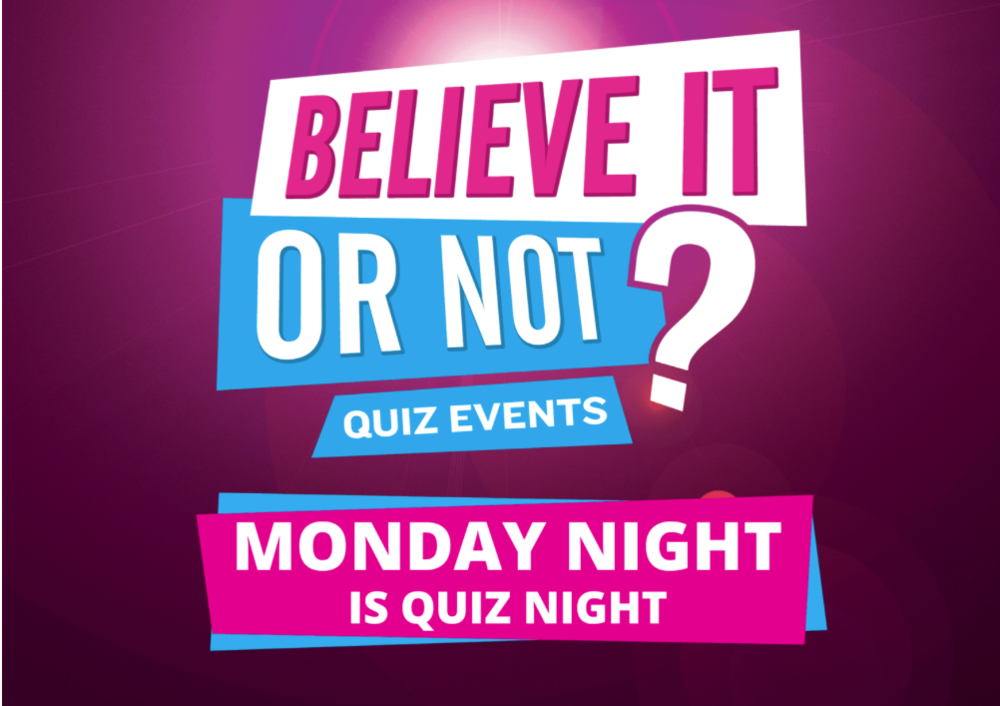 Quiz Night - MONDAY NIGHT IS QUIZ NIGHT!! It starts at 7pm but get in earlier for the best seats in the house!