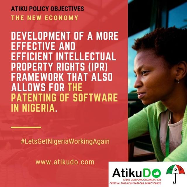 """Elect Atiku! Lets: """"Develop a more effective and efficient intellectual property rights framework that also allows for the patenting of software in Nigeria."""" #LetsGetNigeriaWorkingAgain #AtikuDO"""