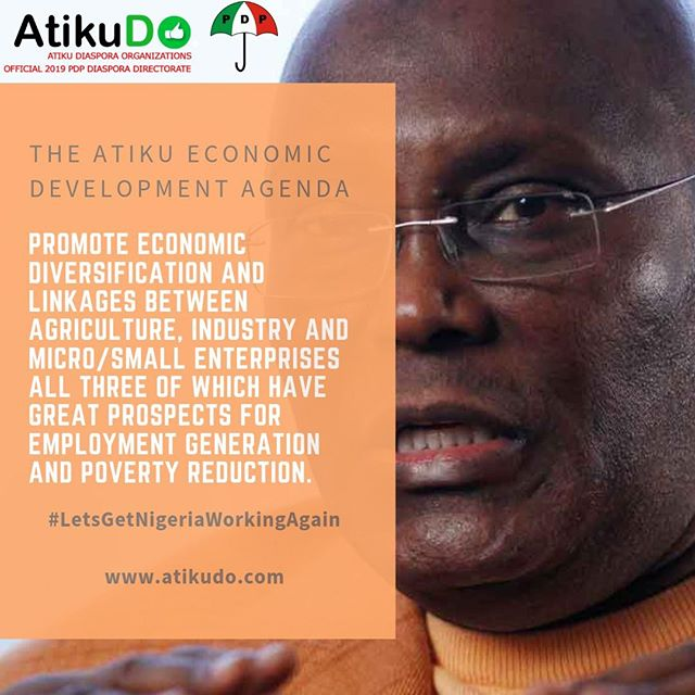"""The Atiku Economic Development Agenda: """"Promote economic diversification and linkages between agriculture, industry and micro/small enterprises - all three of which have great prospects for employment generation and poverty reduction."""" #LetsGetNigeriaWorkingAgain #AtikuDO"""