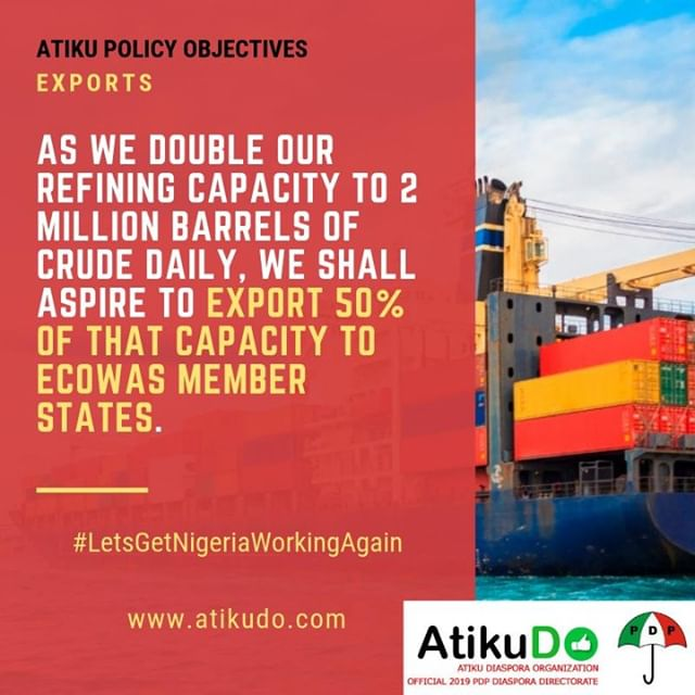 """Atiku on Exports: """"As we double our refining capacity to 2 million barrels of crude daily, we shall aspire to export 50% of that capacity to ECOWAS member states."""" #LetsGetNigeriaWorkingAgain #AtikuDO"""