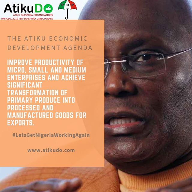 "Atiku's Economic Agenda: ""Improve productivity of Micro, Small and Medium Enterprises and achieve significant transformation of primary produce into processed and manufactured goods for exports."" #LetsGetNigeriaWorkingAgain #AtikuDO"