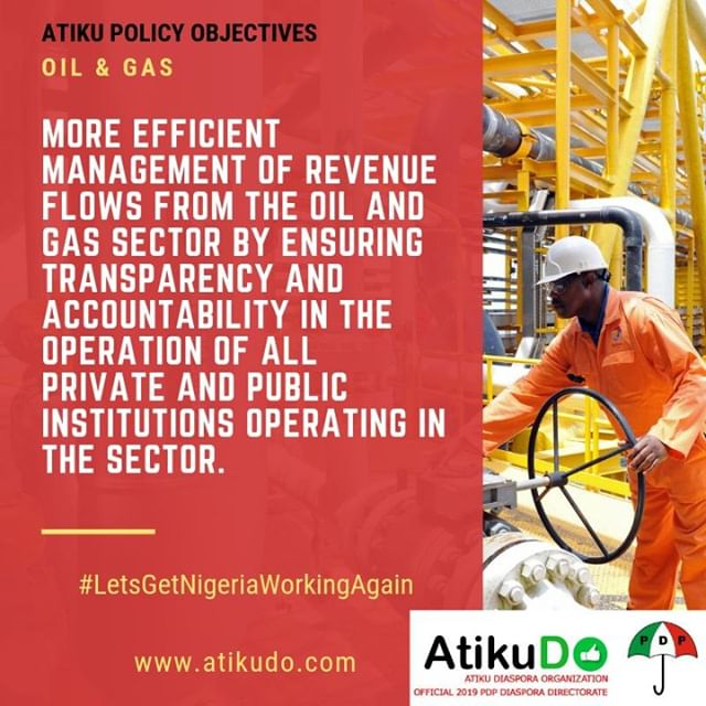 "Atiku on Oil & Gas: ""More efficient management of revenue flows from the oil and gas sector by ensuring transparency and accountability in the operation of all private and public institutions operating in the sector."" #LetsGetNigeriaWorkingAgain #AtikuDO"