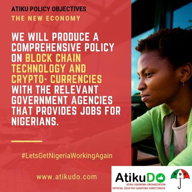 "Atiku on The New Economy: ""We will produce a comprehensive policy on block chain technology and crypto- currencies with the relevant government agencies that provides jobs for Nigerians."" #LetsGetNigeriaWorkingAgain #AtikuDO"