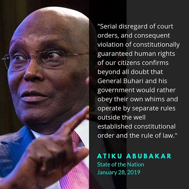 "Atiku on the State of the Nation: ""Serial disregard of court orders, and consequent violation of constitutionally guaranteed human rights of our citizens confirms beyond all doubt that General Buhari and his government would rather obey their own whims and operate by separate rules outside the well-established constitutional order and the rule of law."" #LetsGetNigeriaWorkingAgain #AtikuDO"