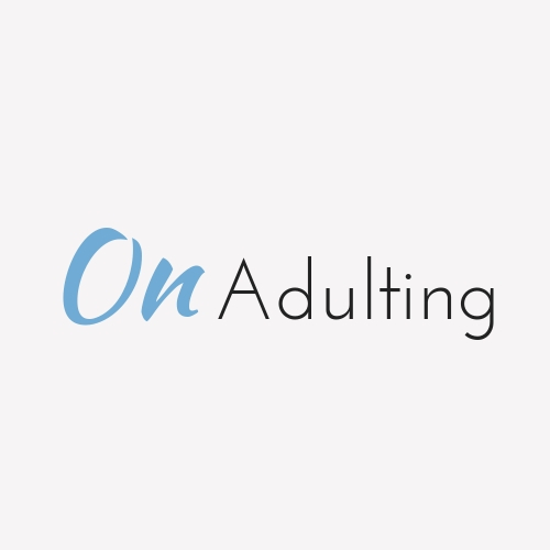 On Adulting - A space for real talk + real advice about growing up in a mindful, conscious + happy way.