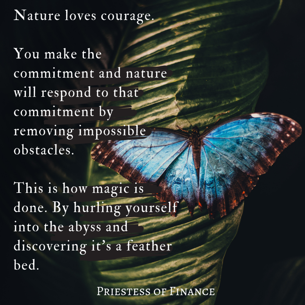 Nature Loves Courage