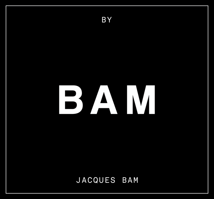 BAM by Jacques Bam